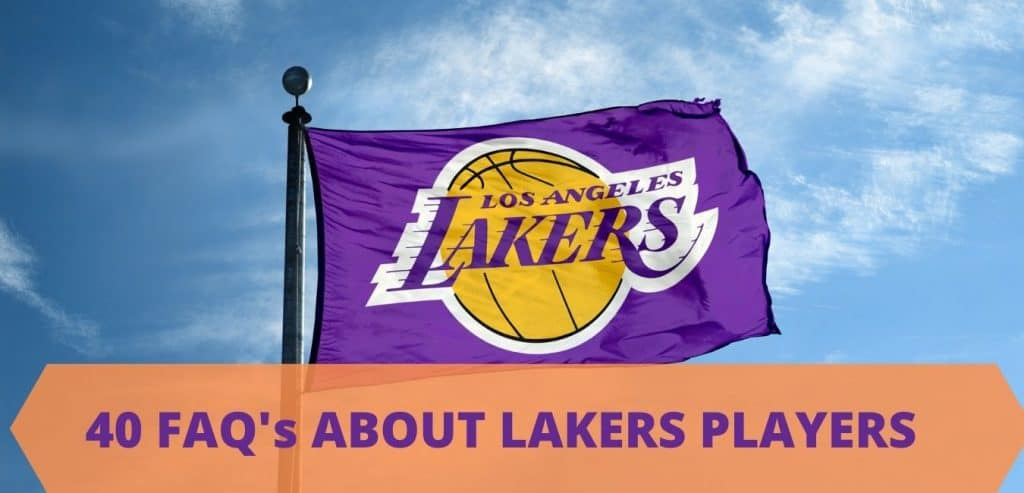 40 FAQ's ABOUT LAKERS PLAYERS