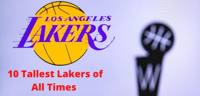 Tallest Lakers of All Times